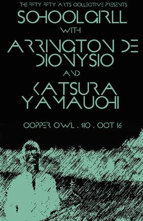 the fifty fifty arts collective presents: SCHOOLGIRL, Arrington de Dionysio, Katsura Yamauchi - Sep 25th @ Copper Owl