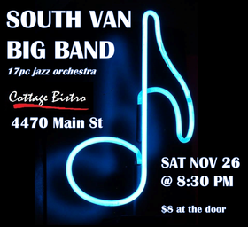 Big Band Jazz featuring: South Van Big Band @ Cottage Bistro Nov 26 2016 - Nov 17th @ Cottage Bistro