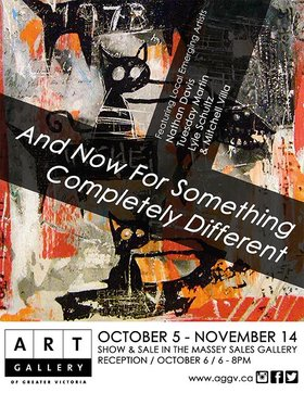 And for something completely different by: Lyle Schultz, Mitchell Villa, Tuesday Martin, Nathan Davis @ Art Gallery Of Greater Victoria - The Massey Gallery Oct 5 2016 - Jan 21st @ Art Gallery Of Greater Victoria - The Massey Gallery