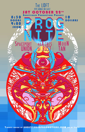 PROG NITE: Moon Tan, Spaceport Union, 40 Acres OF Rust @ The Loft (Victoria) Oct 22 2016 - Oct 16th @ The Loft (Victoria)