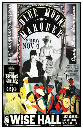 Blue Moon Marquee, OQO, The Rossi Gang @ WISE Hall Nov 4 2016 - Feb 21st @ WISE Hall