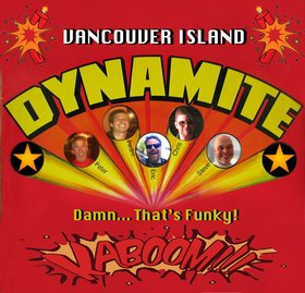 Vancouver Island Dynamite @ Hermann's Jazz Club Nov 18 2016 - Feb 26th @ Hermann's Jazz Club