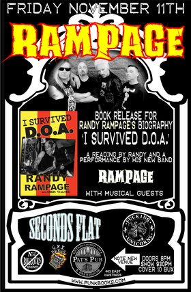 "CHRIS WALTER BOOK RELEASE FOR RANDY RAMPAGE'S AUTOBIOGRAPHY ""I SURVIVED D.O.A."" ~: Rampage, Seconds Flat, Fucking Unicorns, READING BY RANDY RAMPAGE @ Pat's Pub Nov 11 2016 - Mar 31st @ Pat's Pub"