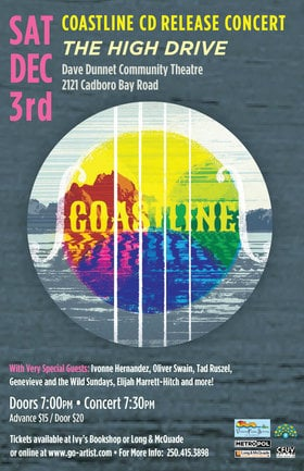 Coastline CD Release Concert - The High Drive: Genevieve and the Wild Sundays, Ivonne Hernandez, Oliver Swain, Tad Raszul, Coastline @ Dave Dunnet Community Theatre (Oak Bay High School) Dec 3 2016 - Feb 26th @ Dave Dunnet Community Theatre (Oak Bay High School)