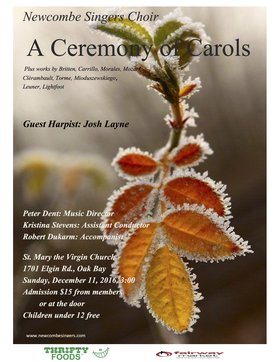 A Ceremony of Carols: Newcombe Singers, Peter Dent (Music Director), Josh Layne (Guest Harpist), Kristina Stevens (Assistant Conductor),  Robert Dukarm (Accompanist) @ St. Mary's Anglican Church Dec 11 2016 - Jun 6th @ St. Mary's Anglican Church