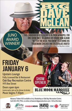 Canadian Blues Legend & Juno Award Winner: Big Dave McLean, Blue Moon Marquee @ Upstairs Lounge - Oak Bay Recreation Centre Jan 6 2017 - Feb 21st @ Upstairs Lounge - Oak Bay Recreation Centre