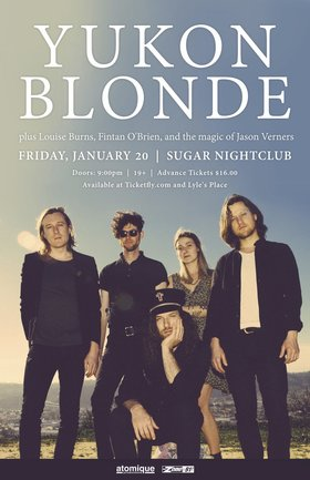 Yukon Blonde, Louise Burns, Fintan O'brien, the magic of Jason Verners @ Capital Ballroom Jan 20 2017 - Oct 25th @ Capital Ballroom
