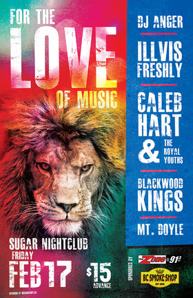 For The Love of Music: Illvis Freshly, DJ Anger, The Royal Youths, Blackwood Kings, Mt. Doyle @ Capital Ballroom Feb 17 2017 - May 30th @ Capital Ballroom