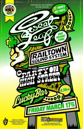 ST. PADDY'S DAY THROWDOWN: Sweet Leaf, Railtown Sound System, The Party on High Street @ Lucky Bar Mar 17 2017 - Oct 16th @ Lucky Bar