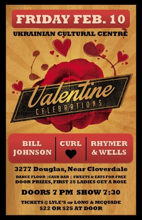 Valentine Celebrations: The Bill Johnson Blues Band, CURL, Rhymer and Wells  @ Ukrainian Cultural Centre Feb 10 2017 - May 30th @ Ukrainian Cultural Centre