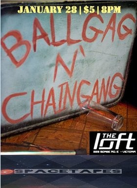 Ball Gag n' Chain Gang, Spacetapes @ The Loft (Victoria) Jan 28 2017 - Apr 18th @ The Loft (Victoria)
