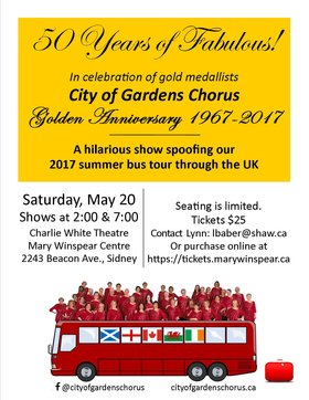 50 YEARS OF FABULOUS! ~ a hilarious musical show: City of Gardens Chorus @ Charlie White Theatre, Mary Winspear Centre, 2243 Beacon Avenue May 20 2017 - Mar 29th @ Charlie White Theatre, Mary Winspear Centre, 2243 Beacon Avenue