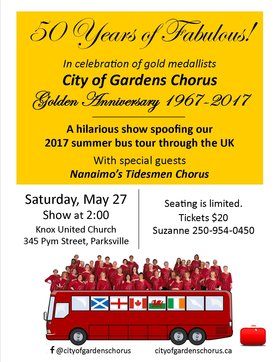 50 YEARS OF FABULOUS! ~ a hilarious musical show: City of Gardens Chorus, TIDESMEN CHORUS @ Parksville: Knox United Church, 345 Pym Street May 27 2017 - Mar 29th @ Parksville: Knox United Church, 345 Pym Street