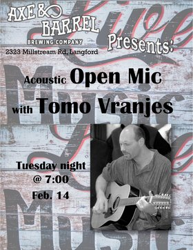 Acoustic, Open Mic: Tomo Vranjes @ Axe & Barrel Brew Pub Feb 14 2017 - Jun 2nd @ Axe & Barrel Brew Pub