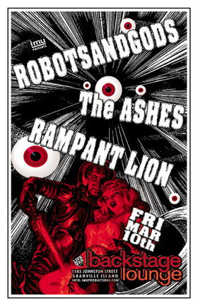 ROBOTSANDGODS, Ashes, Rampant Lion @ Backstage Lounge Mar 10 2017 - Jun 3rd @ Backstage Lounge