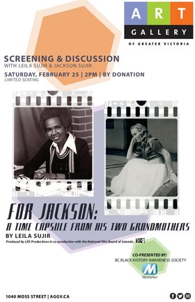Screening & Discussion: For Jackson: A Time Capsule from his Two Grandmothers: Leila Sujir @ Art Gallery Of Greater Victoria Feb 25 2017 - Sep 21st @ Art Gallery Of Greater Victoria