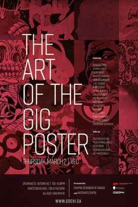Art of the Gig Poster: Lydia Beauregard, joey macdonald, Julie McLaughlin, Tyler Stranglehold, Steve Webb, Carlin Bennett, Sean Brookes, Crow Campbell, Tim Huesken, & Jesse Ladret, Renee Nault, Shawn O'Keefe, Evan Pine, Luke Ramsey, Matt Salik, Ahmed Sidky, Ryan Thompson, Charmaine Verhagen, Kristin Wright @ Victoria Event Centre Mar 2 2017 - Jan 19th @ Victoria Event Centre
