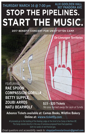 Stop the Pipelines. Start the Music.: Rae Spoon, Compassion Gorilla, Betty Supple, Natu Bearwolf, Zoubi Arros @ Alix Goolden Performance Hall Mar 16 2017 - Aug 6th @ Alix Goolden Performance Hall