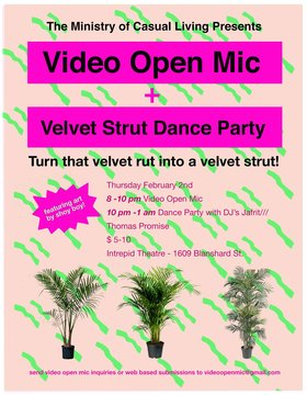Video open mic and velvet strut dance party - Oct 26th @ Intrepid theatre club