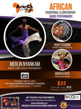 African Traditional & Contemporary Dance Performance: Merlin Nyankam Cameroonian from Paris, Salif Sanou, Amara Kanté, Fodé Soumah  @ Dave Dunnet Community Theatre (Oak Bay High School) May 23 2017 - Feb 26th @ Dave Dunnet Community Theatre (Oak Bay High School)
