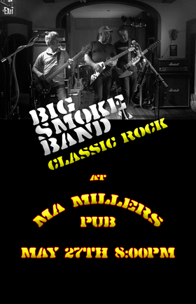 Big Smoke Band @ Ma Miller's Pub May 27 2017 - Sep 21st @ Ma Miller's Pub