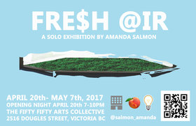 FRE$H @IR: Amanda Salmon  @ the fifty fifty arts collective Apr 20 2017 - Mar 23rd @ the fifty fifty arts collective