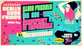 Really Good Friday: Illvis Freshly, DIA-NOS, Grapefruit is Impossible, Sidewaysounds @ Lucky Bar Apr 14 2017 - Mar 30th @ Lucky Bar