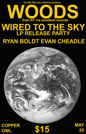 Woods, Wired to the Sky, Ryan Boldt, Evan Cheadle, Golden Daze - Sep 17th @ Copper Owl