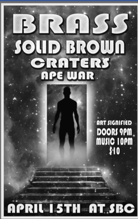 Brass, Solid Brown, Craters, Ape War @ SBC Restaurant Apr 15 2017 - Dec 13th @ SBC Restaurant