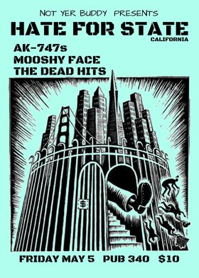 Hate For State, AK-747s, Mooshy Face, The Dead Hits @ Pub 340 May 5 2017 - Oct 30th @ Pub 340