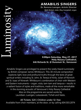 Luminosity: Amabilis Singers, Dr. Ramona Luengen  (Artistic Director), Beth Nickel  (violist), Roy Campbell (organist) @ Holy Rosary Cathedral May 27 2017 - May 28th @ Holy Rosary Cathedral