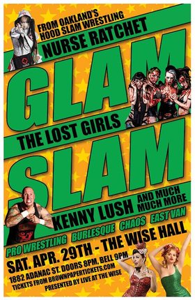 Glam Slam ~ Burlesque vs Wrestling: Glam Slam ~ Burlesque vs Wrestling @ WISE Hall Apr 29 2017 - Dec 10th @ WISE Hall