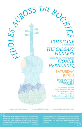 Fiddles Across the Rockies: Coastline, Calgary Fiddlers, Ivonne Hernandez @ Dave Dunnet Community Theatre (Oak Bay High School) Jun 3 2017 - Feb 26th @ Dave Dunnet Community Theatre (Oak Bay High School)