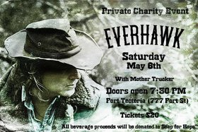 Private Charity Event - Everhawk with Mother Trucker: Everhawk, Mothertrucker @ Fort Tectoria - 777 Fort Street May 6 2017 - Jan 16th @ Fort Tectoria - 777 Fort Street