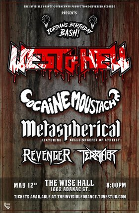 Jordan's Birthday Bash!~: West of Hell, Metaspherical, Cocaine Moustache, Revenger, Terrifier @ WISE Hall May 12 2017 - Dec 10th @ WISE Hall