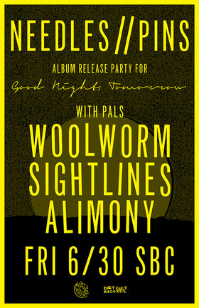 Needles//Pins LP Release Party: Needles//Pins, Woolworm, Sightlines, Alimony @ SBC Restaurant Jun 30 2017 - Jan 28th @ SBC Restaurant