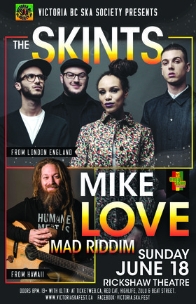 THE SKINTS, MIKE LOVE & Mad Riddim (Vancouver show): The Skints, Mike Love, MAD RIDDIM, Selecter Abel @ Rickshaw Theatre Jun 18 2017 - Feb 20th @ Rickshaw Theatre
