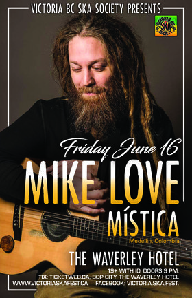 MIKE LOVE (Hawaii) & MISTICA (Medellin, Colombia)  - Cumberland show: Mike Love, Mistica @ The Waverley Hotel Jun 16 2017 - Jul 14th @ The Waverley Hotel