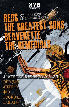 Reds, Greatest Sons, BEAVERETTE, The Remedials @ Pub 340 Jun 10 2017 - Oct 30th @ Pub 340