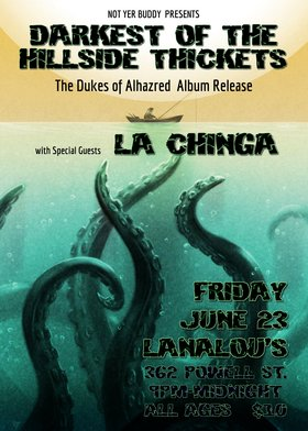 (Album Release): The Darkest Of The Hillside Thickets, La Chinga @ LanaLou's Jun 23 2017 - Oct 30th @ LanaLou's
