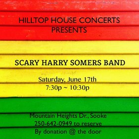Scary Harry Somers Band Live @ Hilltop House Concerts: Scary Harry Somers, Whitey Somers, Stewart McLellan, Thomas Southwood, Eugene Neptune @ Hilltop House Concerts Jun 17 2017 - Oct 27th @ Hilltop House Concerts