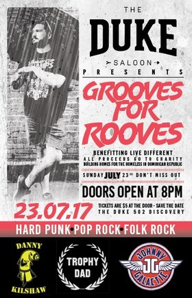 Grooves For Rooves: Danny Kilshaw, johnny galactic, Trophy Dad @ The Duke Saloon Jul 23 2017 - Nov 21st @ The Duke Saloon