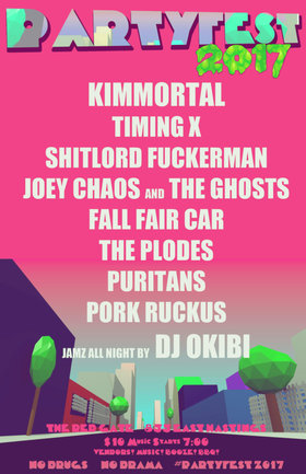 Partyfest 2017: Kimmortal, Timing X, Shitlord Fuckerman , Puritans, The Plodes, Joey Chaos and the Ghosts, Fall Fair Car, Pork Ruckus @ The Red Gate Aug 26 2017 - Dec 3rd @ The Red Gate