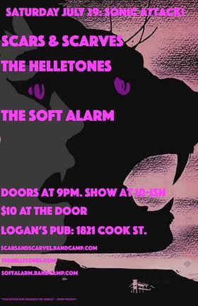 Sonic Attack!: Scars and Scarves, The Helletones, Soft Alarm @ Logan's Pub Jul 29 2017 - Apr 7th @ Logan's Pub