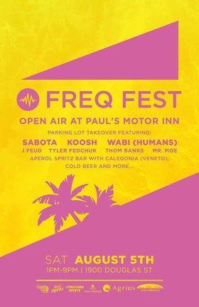 Freq Fest: Open Air at Paul's Motor Inn: Sabota, Wabi, KOOSH, Thom Banks, MR MOE THE DJ, Tyler Fedchuk, J Feud - Sep 17th @ Copper Owl