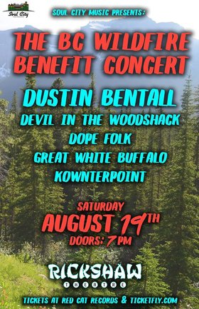 BC WILDFIRE BENEFIT CONCERT: Dustin Bentall, Devil in the Woodshack, Dope Folk, Great White Buffalo , Kownterpoint @ Rickshaw Theatre Aug 19 2017 - Feb 20th @ Rickshaw Theatre