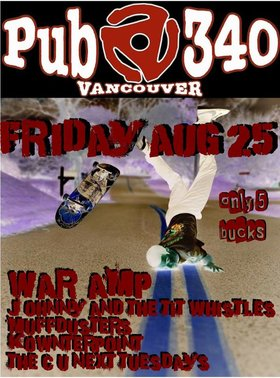 War Amp , Johnny and the Tit Whistles, Muffdusters, Kownterpoint, C U Next Tuesdays @ Pub 340 Aug 25 2017 - Nov 26th @ Pub 340