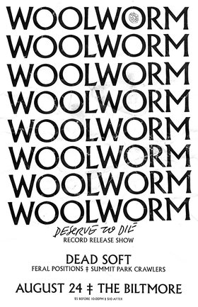 Deserve To Die Record Release Show: Woolworm, Dead Soft, Feral Positions, Summit Park Crawlers @ The Biltmore Cabaret Aug 24 2017 - Jan 28th @ The Biltmore Cabaret