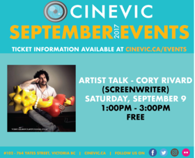 Artist Talk - Cory Rivard @ CineVic Society Of Independent Filmmakers Sep 9 2017 - Oct 19th @ CineVic Society Of Independent Filmmakers