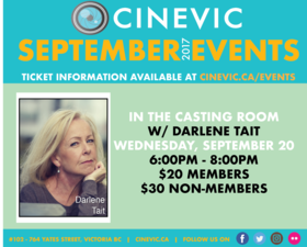 In the Casting Room: Darlene Tait @ CineVic Society Of Independent Filmmakers Sep 20 2017 - Oct 19th @ CineVic Society Of Independent Filmmakers